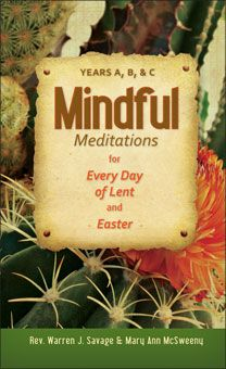 Mindful Meditations for Every Day of Lent and Easter