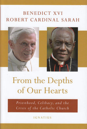 From the Depths of Our Heart: Priesthood, Celibacy and the Crisis of the Catholic Church