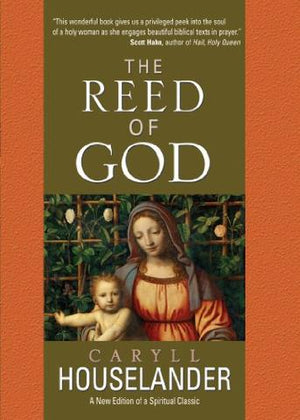 The Reed of God; A New Edition of a Spiritual Classic