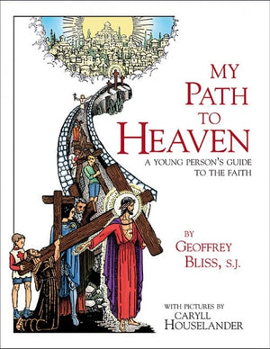 My Path to Heaven; A Young Person's Guide to the Faith