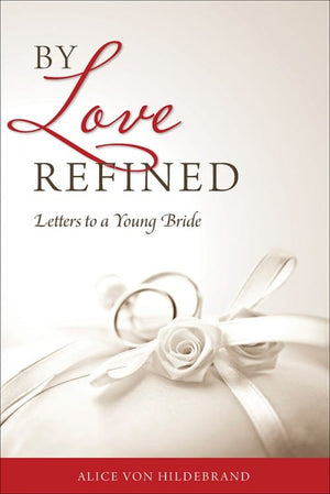By Love Refined; Letters to a Young Bride