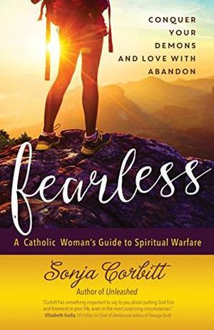 Fearless; A Catholic Woman's Guide to Spiritual Warefare
