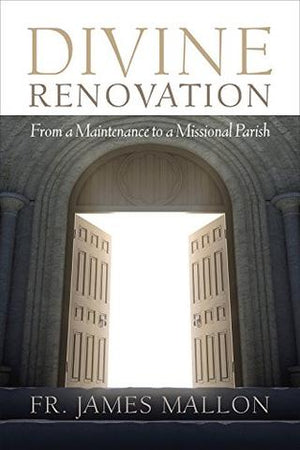 Divine Renovation - From a Maintenance to a Missional Parish