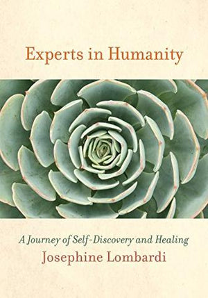 Experts in Humanity; A Journey of Self-Discovery and Healing