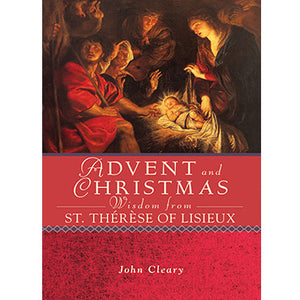 Advent and Christmas Wisdom from St. Therese of Lisieux