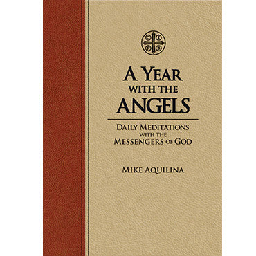 A Year with the Angels: Daily Meditations with the Messengers of God (Leather-bound)