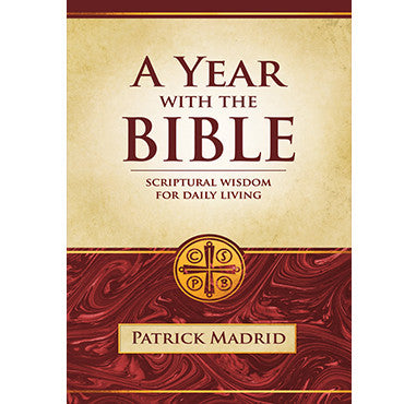 A Year with the Bible: Scriptural Wisdom for Daily Living (Paperback)