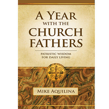 A Year with the Church Fathers: Patristic Wisdom for Daily Living (Paperback)