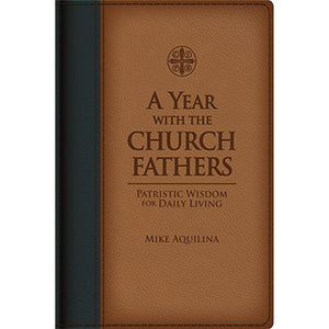 A Year with the Church Fathers: Patristic Wisdom for Daily Living (Leather-bound)