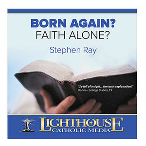 Born Again? Faith Alone?