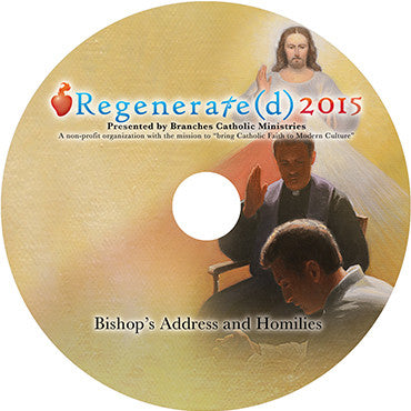 "Regenerate(d) 2015 CD ""Bishop's Address and Homilies"""