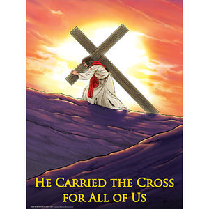"Poster - He Carried the Cross 18""x24"""