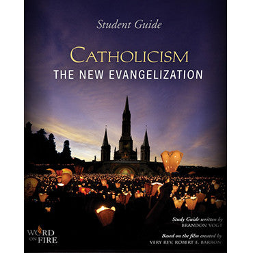 Catholicism: The New Evangelization Study Guide