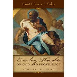 Consoling Thoughts of St. Francis de Sales On God and Providence