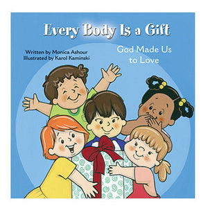 Every Body Is a Gift