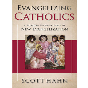 Evangelizing Catholics: A Manual for the New Evangelization