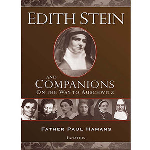 Edith Stein and Companions On the Way to Auschwitz