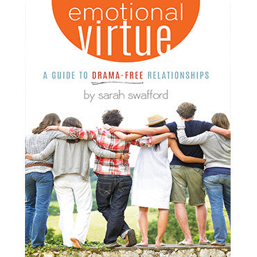 Emotional Virtue - A Guide to Drama-Free Relationships