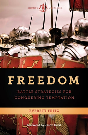 Freedom; Battle Strategies for Conquering Temptation