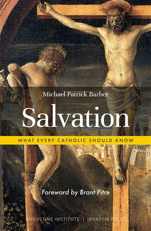 Salvation; What Every Catholic Should Know