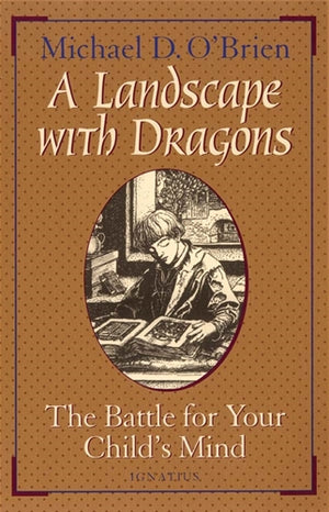 A Landscape with Dragons; The Battle for Your Child's Mind