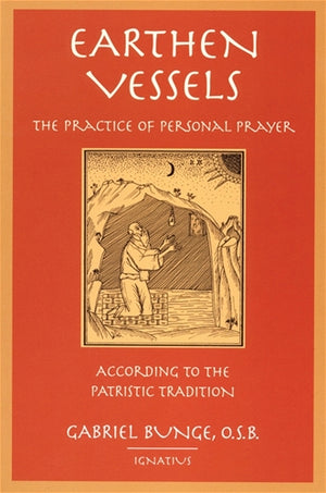 Earthen Vessels; The Practice of Personal Prayer According to the Patristic Tradition
