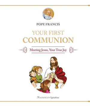 Your First Communion;  Meeting Jesus, Your True Joy