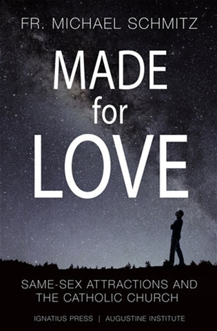 Made for Love; Same Sex Attractions and the Catholic Church