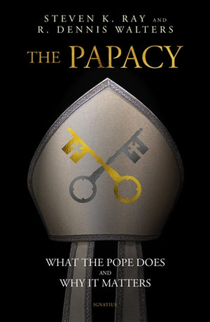 The Papacy; What the Pope Does and Why It Matters