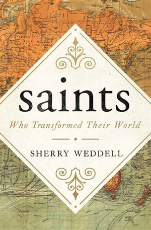 Saints Who Transformed Their World