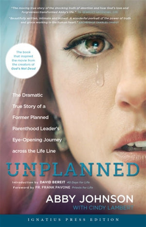 Unplanned; The Dramatic True Story of a Former Planned Parenthood Leader's Eye-Opening Journey Across the Life Line