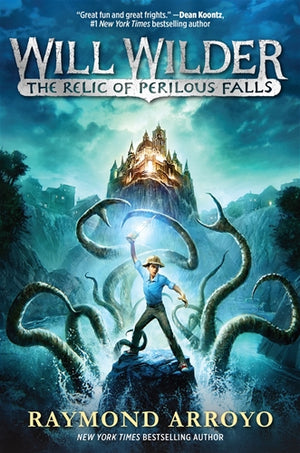 Will Wilder #1 The Relic of Perilous Falls