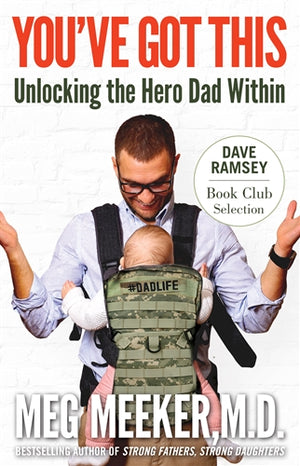 You've Got This; Unlocking the Hero Dad Within