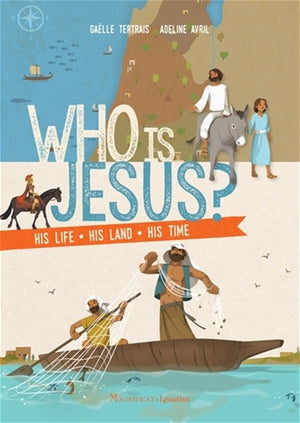 Who is Jesus?  His Life * His Land * His Time