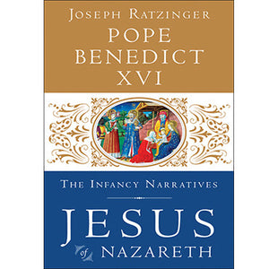 Jesus of Nazareth: The Infancy Narratives