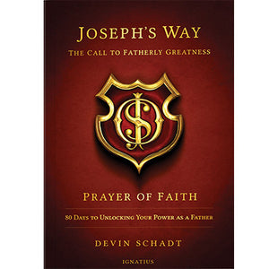 Joseph's Way: Prayer of Faith