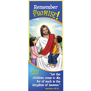 Bookmark - Remember the Promise! Let the Children Come...Matthew 19:14 (Pack of 25)