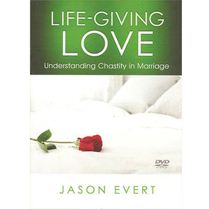 DVD - Life-Giving Love: Understanding Chastity in Marriage
