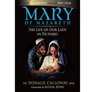 Mary of Nazareth: The Life of Our Lady in Pictures (With Sale $21.99)