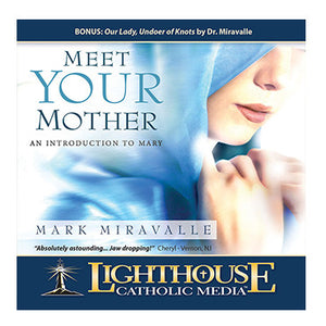 Meet Your Mother: An Introduction to Mary