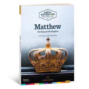 Matthew: The King and His Kingdom Workbook