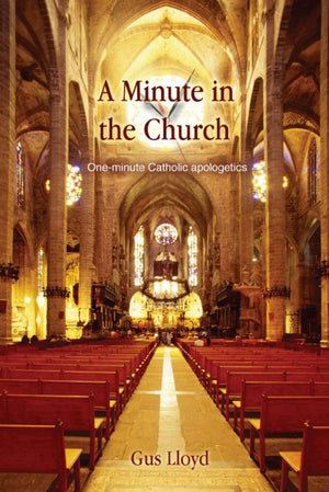 A Minute in the Church - One minute Catholic Apologetics