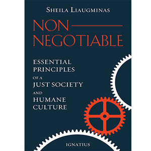 Non-Negotiable: Essential Principles of a Just Society and Humane Culture