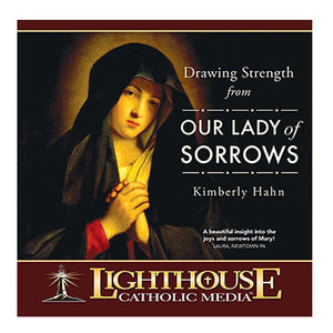 Drawing Strength from Our Lady of Sorrows