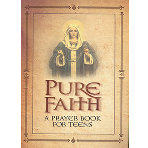 Pure Faith: A Handbook of Prayer for Catholic Youth
