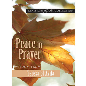 Peace in Prayer: Wisdom from Teresa of Avilla