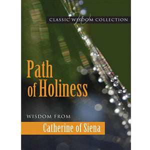 Path of Holiness: Wisdom from Catherine of Siena