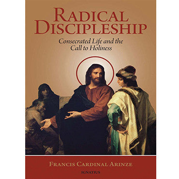 Radical Discipleship Consecrated Life and the Call to Holiness