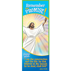 Bookmark - Remember the Promise! I Am the Resurrection...John 11:25 (Pack of 25)