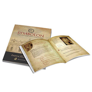 Symbolon: The Catholic Faith Explained Participant Guide Part I